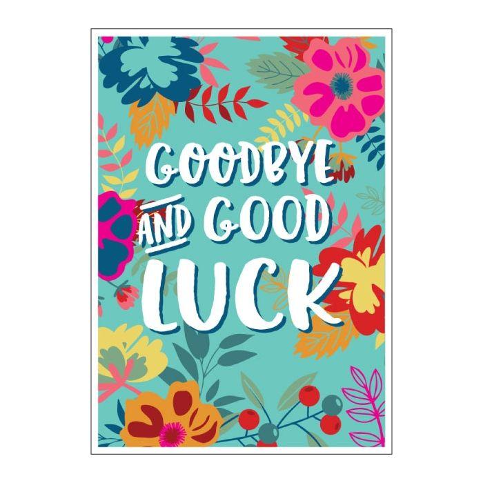 big 'goodbye  goodluck'  floral card