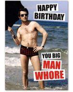 Birthday - '...you big man whore'