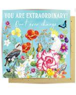 You are EXTRAORDINARY! - Australian birds & flowers