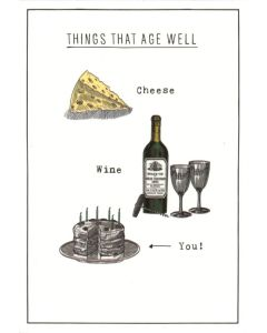 Birthday Card - Things That Age Well