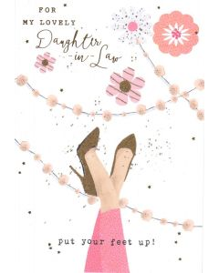 Mother's Day Card - DAUGHTER IN-LAW 'Put Your Feet Up'