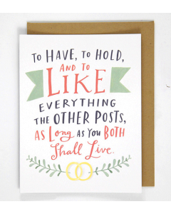 To Have, To Hold, To Like Card