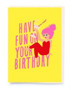 Birthday Card - Have Fun