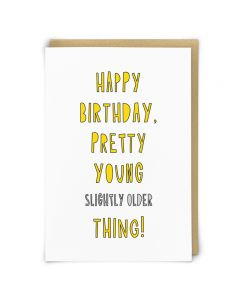 Birthday card - Slightly Older