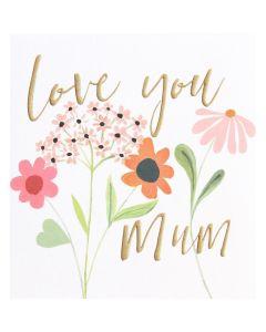 MUM card - Love you mum, flowers