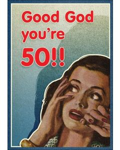 AGE 50 card - 'Good God you're 50'