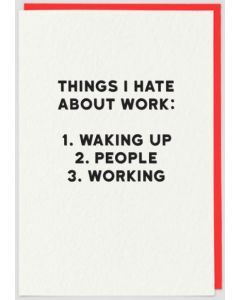 Things I hate about work......