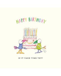 Birthday card - Is it cake time yet?