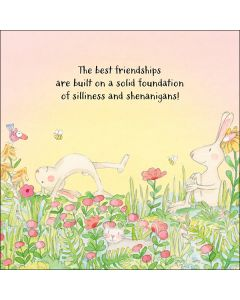 Friendship - '...silliness and shenanigans'