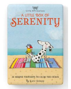 A little box of Serenity - 24 serene thoughts to calm the chaos