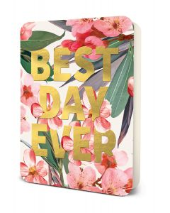 'Best Day Ever' - Pink Flowers