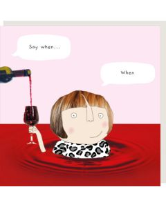 Greeting Card - Say When (Wine)