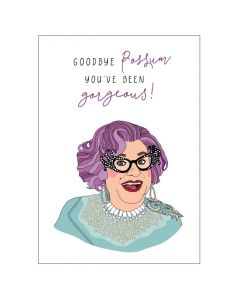 'Goodbye Possum You've Been Gorgeous!' Dame Edna BIG Card