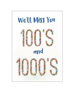'We'll miss you 100's & 1000's' BIG Card