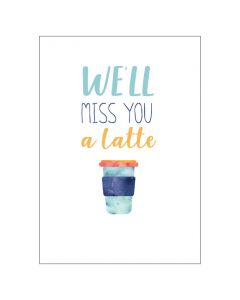BIG Card - We'll Miss You a Latte