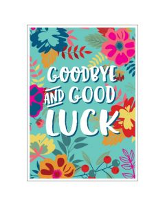 'Goodbye & Good Luck' Floral BIG Card
