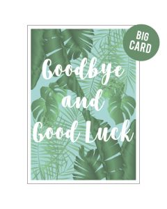 BIG Card - Goodbye and Good Luck (Palm Leaves)
