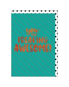 'You are FREAKING AWESOME' BIG Card