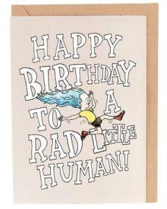Birthday - To a RAD little human