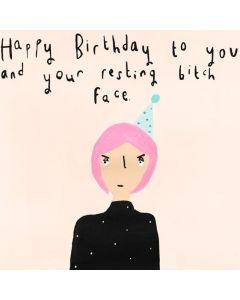 Birthday - Resting bitch face