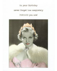 Birthday Card - Never Forget How Fabulous You Are