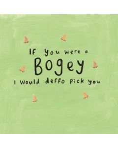 If you were a bogey.......