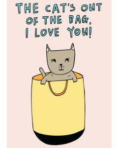 'The Cat's Out of the Bag, I Love You!' Card