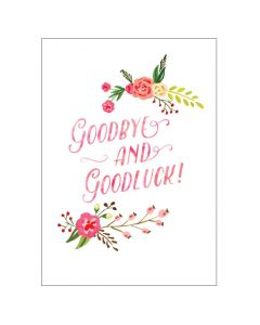 BIG Card - Goodbye & Goodluck (Floral)