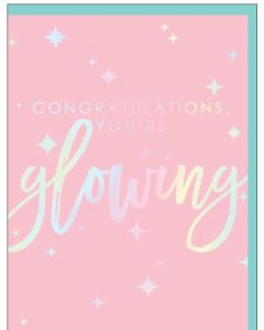 Mum to be - Congratulations, you're glowing