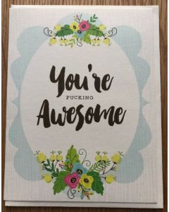 'You're F***ING Awesome'