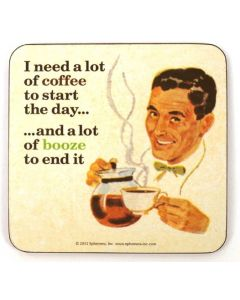 Drink Coaster - I need a lot of coffee.....