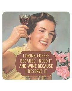 Drink Coaster - I drink coffee.... wine