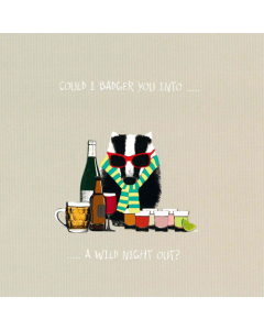 'Could I Badger You Into A Wild Night Out?' Card