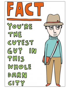 'FACT You're the Cutest Guy in this Whole Darn City' Card