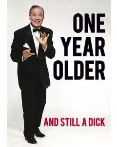 Birthday Card - Still A Dick
