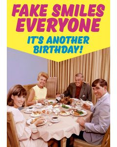 Birthday Card - Fake Smiles