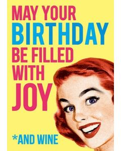 BIG 'May Your Birthday Be Filled With Joy *And Wine' Card
