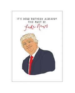 'It's Your Birthday Already? This Must Be Fake News' Donald Trump Card