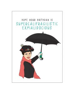 'Hope your birthday is supercalifragilistic expialidocious' Mary Poppins Card