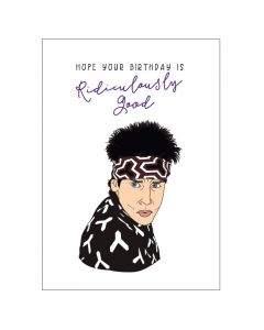 'Hope your birthday is ridiculously good' Zoolander Card