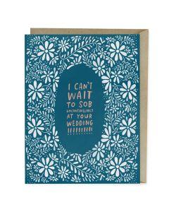 WEDDING - 'Can't wait to sob....'