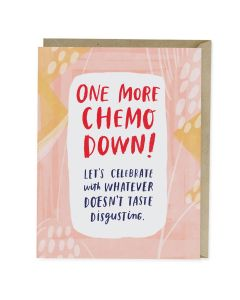 Thinking of you - 'One more chemo down...'