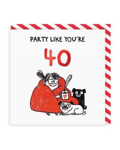AGE 40 Card - Party Like You're 40