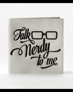 'Talk Nerdy to Me' Card