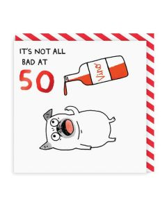 AGE 50 Card - Not All Bad