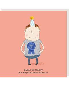 BIRTHDAY Card -Magnificent Bastard