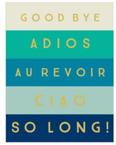 Good Bye Card - 'Adios, Au Revoir'