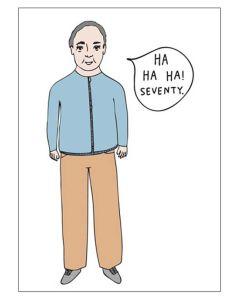 """Ha Ha Ha! Seventy."" Greeting Card"