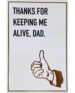 Father's Day - Keeping me alive