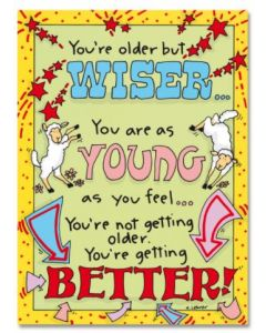 Birthday - 'You're older but wiser...'